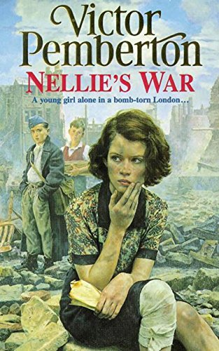 Nellie's War: A young girl alone in bomb-torn London… (English Edition)
