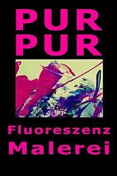 PURPUR Paintings (Fluoreszenz Malerei 1)