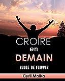 Croire en demain: Boule de flipper: Volume 1 by Cyril Malka (2014-07-08)