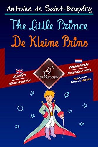 The Little Prince - De Kleine Prins: Bilingual parallel text - Tweetalig met parallelle tekst: English - Dutch / Engels - Nederlands (Dual Language Easy Reader Book 53) (Dutch Edition) por Antoine de Saint-Exupéry