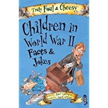Truly Foul & Cheesy Children in WWII Facts and Jokes Book