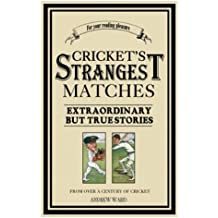 Cricket's Strangest Matches (Strangest Series) by Andrew Ward (1999-09-07)