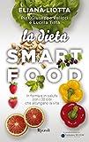 Image de La Dieta Smartfood: In forma e in salute con i 30 cibi che allungano la vita