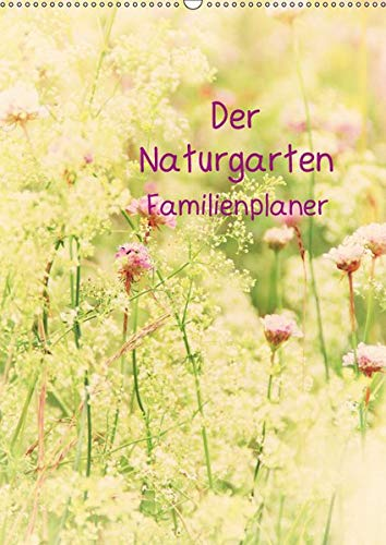 Der Naturgarten Familienplaner mit Schweizer KalendariumCH-Version (Wandkalender 2019 DIN A2 hoch): Dieser Familenplaner bietet die Möglichkeit bis 5 ... (Familienplaner, 14 Seiten ) (CALVENDO Natur)