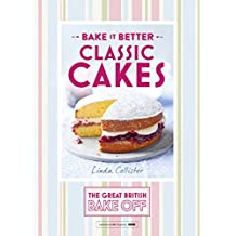 Great British Bake Off – Bake it Better (No.1): Classic Cakes (The Great British Bake Off) (English Edition)