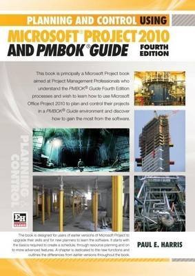 [Planning and Control Using Microsoft Project 2010 and PMBOKk Guide] (By: Paul Harris) [published: September, 2010]