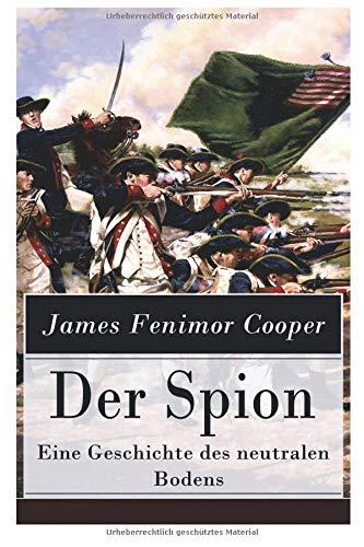 Der Spion - Eine Geschichte des neutralen Bodens