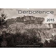 Derborence / CH-Version (Calendrier mural 2015 DIN A2 horizontal): Derborence: c'est une vallée sauvage et protégée. Les photos ont été prises en noir ... mensuel, 14 Pages) (CALVENDO Nature)