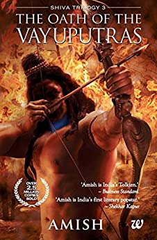 The Oath of The Vayuputras (Shiva Trilogy Book 3) by [Tripathi, Amish]