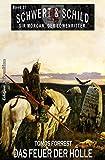 Schwert und Schild – Sir Morgan, der Löwenritter Band 31: Das Feuer der Hölle