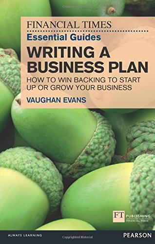 FT Essential Guide to Writing a Business Plan: How to win backing to start up or grow your business (Financial Times Guides) by Vaughan Evans (2011-12-25) par Vaughan Evans