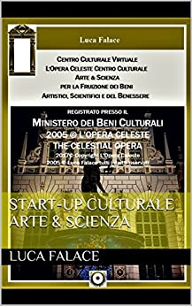START-UP CULTURALE ARTE & SCIENZA di [Falace, Luca]