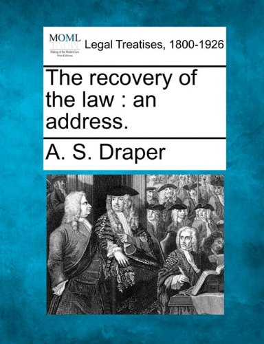 The recovery of the law: an address.