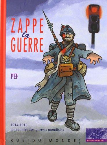 Zappe la guerre - 1914-1918 la première des guerr...