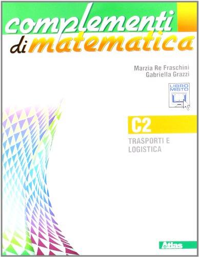 Complementi di matematica. Modulo C2. Con espansione online. Per le Scuole superiori