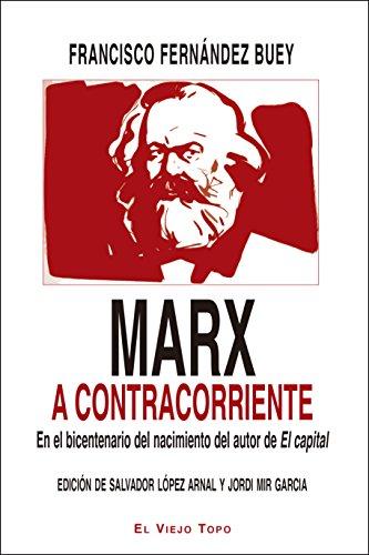 Marx a contracorriente. En el bicentenario del nacimiento del autor de El capital.