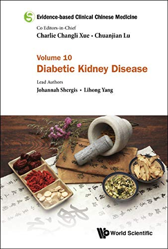 Evidence-based Clinical Chinese Medicine:Volume 10: Diabetic Kidney Disease (English Edition)