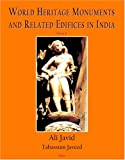 World Heritage Monuments and Related Edifices in India (500 color illustr.)