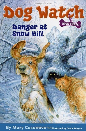 Danger at Snow Hill (Dog Watch) by Mary Casanova (2006-11-28)