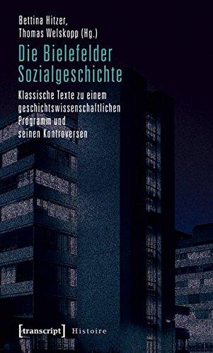 Die Bielefelder Sozialgeschichte: Klassische Texte zu einem geschichtswissenschaftlichen Programm und seinen Kontroversen (Histoire)