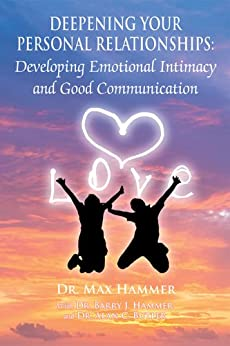 Deepening Your Personal Relationships : Developing Emotional Intimacy and Good Communication by [Hammer, Dr. Max, Hammer, Dr. Barry J., Butler, Dr. Alan C.]