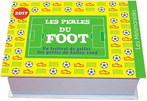 Minimaniaks Perles du foot 2017 par Collectif
