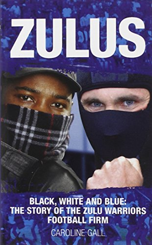 zulus-black-white-and-blue-the-story-of-the-zulu-warriors-football-firm