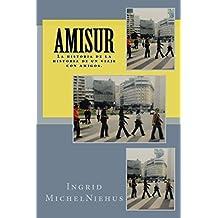 Amisur: La historia de la historia de un viaje con amigos.