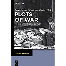 Plots of War: Modern Narratives of Conflict (Culture & Conflict, Band 2)