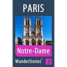 Notre-Dame in Paris - a travel guide and tour as with the best local guide (Paris Travel Stories Book 3) (English Edition)
