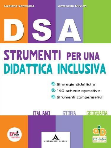 DSA. Strumenti per una didattica inclusiva. Con espansione online. Per la Scuola media