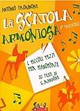 LA SCATOLA ARMONIOSA FASCICOLO 2 di Antonio Trombone