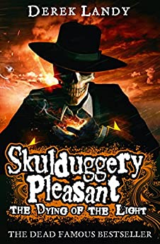The Dying of the Light (Skulduggery Pleasant, Book 9) (Skulduggery Pleasant series) (English Edition) von [Landy, Derek]