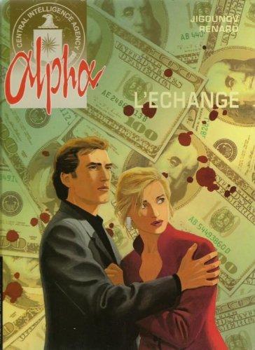 Alpha, Tome 1: L'échange