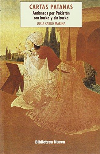 Cartas patanas: Andanzas por Pakistán con burka y sin burka (LIBROS SINGULARES) por Lucía Carro Marina