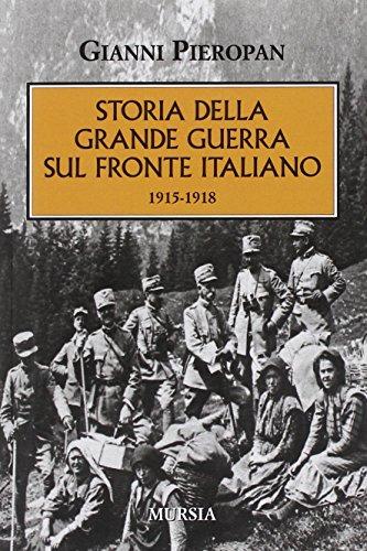 Storia della Grande Guerra sul fronte italiano. 1915-1918