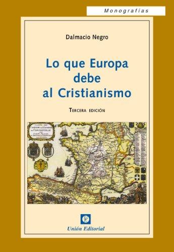 Lo que Europa debe al Cristianismo (Monografías)