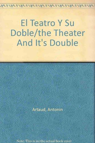 El Teatro Y Su Doble/the Theater And It's Double por Antonin Artaud