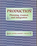 Production: Planning, Control and Integration (Mcgraw Hill Series in Industrial Engineering and Management Science)