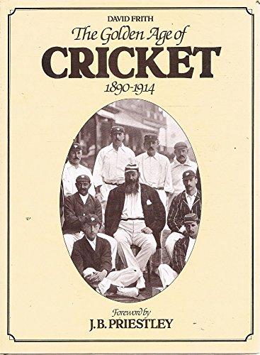 The Golden Age of Cricket 1890-1914 por David Frith