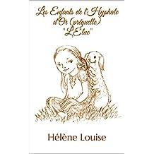 """Les Enfants de l'Hyphale d'Or (préquelle) """"L'Élue"""""""