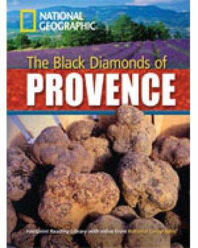 The black diamonds of Provence. Footprint reading library. 2200 headwords. Level B2. Con DVD-ROM (National Geographic Footprint)