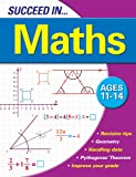 Succeed in Maths: Ages 11-14