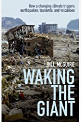 Waking the Giant: How a changing climate triggers earthquakes, tsunamis, and volcanoes Kindle Edition
