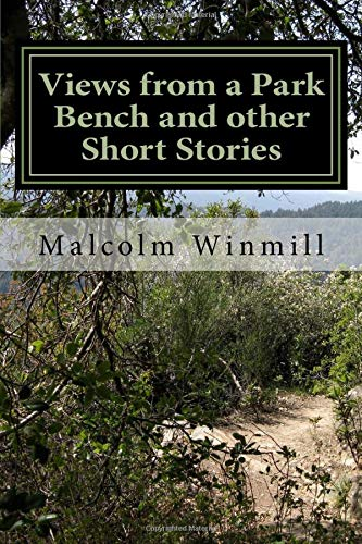 Views from a Park Bench and other Short Stories -