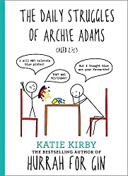 Hurrah for Gin: The Daily Struggles of Archie Adams (Aged 2 ¼): The perfect gift for mums