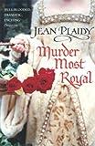 Murder Most Royal: (Tudor Saga)