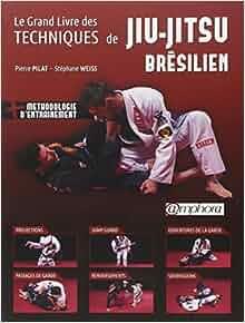 Amazon.fr - Le grand livre des techniques de Jiu-Jitsu