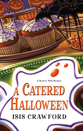 A Catered Halloween (A Mystery With Recipes, Band 5) (Halloween Passt)