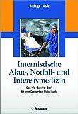 Internistische Akut-, Notfall- und Intensivmedizin: Das ICU-Survival-Book - Mit einem Geleitwort von Michael Buerke - Jan Ortlepp, Roland Walz